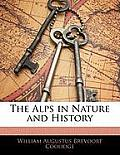 The Alps in Nature and History