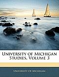 University of Michigan Studies, Volume 3