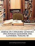 Abrg de L'Histoire Gnrale Des Voyages Continu Par Comeiras, Volume 40