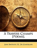 Travers Champs [Poems].