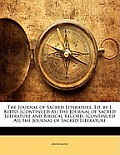 The Journal of Sacred Literature, Ed. by J. Kitto. [Continued As] the Journal of Sacred Literature and Biblical Record. [Continued As] the Journal of