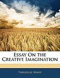Essay on the Creative Imagination