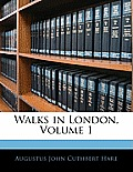 Walks in London, Volume 1