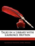 Talks in a Library with Laurence Hutton