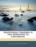 Ministering Children: A Tale Dedicated to Childhood