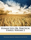 Human Life: Or, Practical Ethics, Volume 2