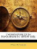 L'Agriculture Et La Population En 1855 Et 1856