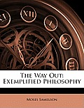 The Way Out: Exemplified Philosophy