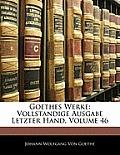 Goethes Werke: Vollstandige Ausgabe Letzter Hand, Volume 46