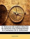 Il Viaggio Di Carlo Magno in Ispagna Per Conquistare Il Cammino Di S. Giacomo