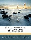 Notes, Theological, Political, and Miscellaneous