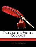 Tales of the White Cockade