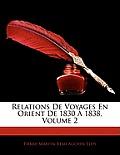 Relations de Voyages En Orient de 1830 1838, Volume 2
