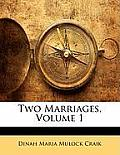 Two Marriages, Volume 1