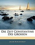 Die Zeit Constantins Des Grossen