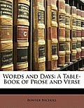 Words and Days: A Table-Book of Prose and Verse