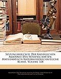 Sitzungsberichte Der Kaiserlichen Akademie Der Wissenschaften. Mathematisch-Naturwissenschaftliche Klasse, Volume 108