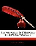 Les Mmoires Et L'Histoire En France, Volume 1
