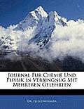 Journal Fur Chemie Und Physik in Verbingnug Mit Mehreren Gelehrten