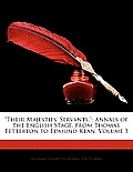 Their Majesties' Servants.: Annals of the English Stage, from Thomas Betterton to Edmund Kean, Volume 1