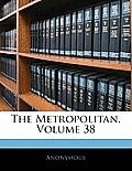 The Metropolitan, Volume 38