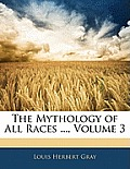 The Mythology of All Races ..., Volume 3