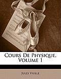 Cours de Physique, Volume 1