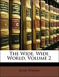 The Wide, Wide World, Volume 2