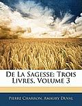 de La Sagesse: Trois Livres, Volume 3