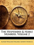 The Hesperides & Noble Numbers, Volume 2