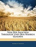 Von Der Falschen Theologie Und Dem Wahren Glauben