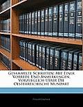 Gesammelte Schriften: Mit Einer Vorrede Und Anmerkungen, Vorzueglich Ueber Die Oesterreichische Mundart
