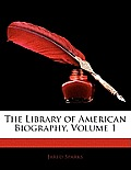 The Library of American Biography, Volume 1