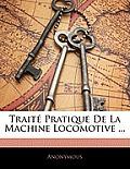 Trait Pratique de La Machine Locomotive ...