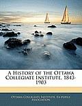 A History of the Ottawa Collegiate Institute, 1843-1903