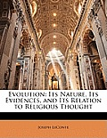 Evolution: Its Nature, Its Evidences, and Its Relation to Religious Thought