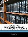 The British Controversialist and Literary Magazine, Volume 1
