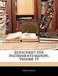 Zeitschrift Fr Instrumentenkunde, Volume 19
