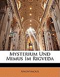 Mysterium Und Mimus Im Rigveda