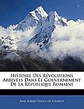 Histoire Des Rvolutions Arrives Dans Le Gouvernement de La Rpublique Romaine