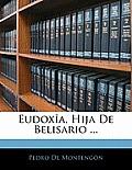 Eudoxa, Hija de Belisario ...