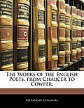 The Works of the English Poets, from Chaucer to Cowper;