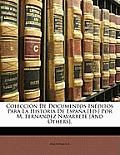 Coleccin de Documentos Inditos Para La Historia de Espaa [Ed.] Por M. Fernandez Navarrete [And Others].