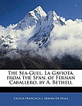 The Sea-Gull, La Gaviota, from the Span. of Fernan Caballero, by A. Bethell