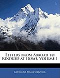 Letters from Abroad to Kindred at Home, Volume 1