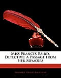 Miss Frances Baird, Detective: A Passage from Her Memoirs