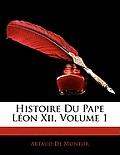 Histoire Du Pape Lon XII, Volume 1