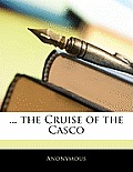 The Cruise of the Casco