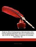 Prcis Des Vnemens Militaires: Ou, Essais Historiques Sur La Campagnes de 1799 1814, Avec Cartes Et Plans, Volume 14