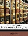 Historicorvm Romanorvm Reliqviae